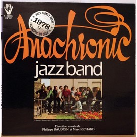 ANACHRONIC JAZZ BAND : DIRECTION PHILIPPE BAUDOIN  - Eponyme - Same: Yardbird Suite - LP