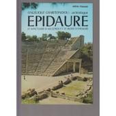 Epidaure, Archeologue. Le Sanctuaire D'asclepios Et Le Musee D'epidaure de Angelique Charitonidou