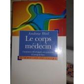 Le Corps Medecin - Comment D�velopper Son Potentiel D' Autogu�rison de andrew weil