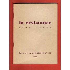 Echo De La R�sistance N� 100 : La R�sistance 1940 - 1945