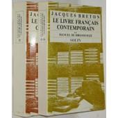 Le Livre Fran�ais Contemporain - Manuel De Bibliologie de Jacques Breton