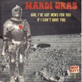 Girl I've Got News For You - Mardi Gras The
