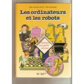 Les Ordinateurs Et Les Robots de gilles bachelet