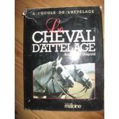 � L'�cole De L'attelage N� 1 - Le Cheval D'attelage de Diepold, Brigitte de