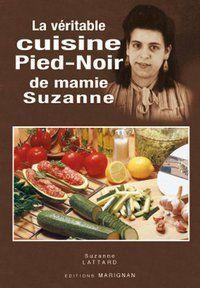 La véritable cuisine pied noir de mamie Suzanne