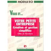 Vous Et Votre Petite Entreprise - Cr�ation Et Gestion Simplifi�e de Ketelaere De