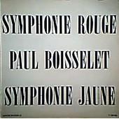 Symphonie Rouge / Symphonie Jaune - Paul Boisselet
