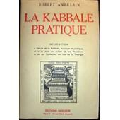 La Kabbale Pratique - Introd - � L'�tude De La Kabbale Mystique Et Pratique de robert ambelain