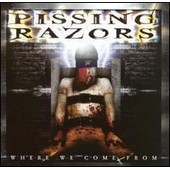 Where We Come From - Pissing Razors