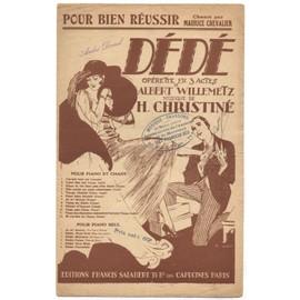 """opérette """"dédé"""" 1921, de albert willemetz & christiné / lot de 2 titres: pour bien réussir, valse du désir"""
