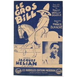 """le gros bill """"polly wolly doodle"""" (francis blanche) / Partition originale 1945"""