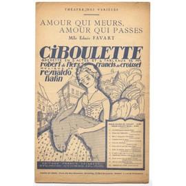 """Amour qui meurs, Amour qui passes. Valse (Ciboulette) de l'opérette """"Ciboulette"""". Musique de Reynaldo Hahn. Livret de Robert de Flers et Francis de Croisset"""