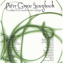 Peter Green Songbook - a tribute to His Work in Two Volumes - second Part