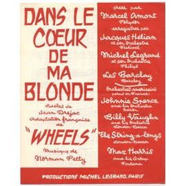 "dans le coeur de ma blonde ""wheels"" (jean dréjac / norman petty) / partition originale 1960, piano et chant"