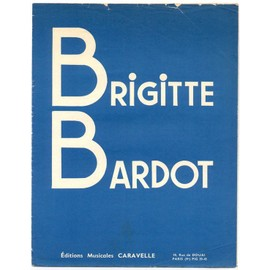 brigitte bardot (paroles et musique miguel gustavo) / partition original 1959, piano et chant
