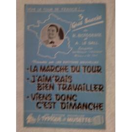 """""""la marche du tour"""" , """"j'aim'rais bien travailler"""" et """"viens donc c'est dimanche"""" de R. Boisserie et A. le gall"""