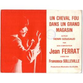 un cheval fou dans un grand magasin (henri gougaud / jean ferrat) / partition originale 1975, piano et chant
