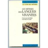 Les M�tiers Des Langues Vivantes de Picard Olivier