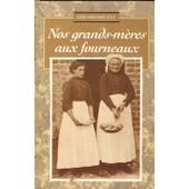 Nos Grands-M�res Aux Fourneaux de G�rard Boutet