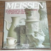 Meissen - La D�couverte De La Porcelaine de Collectif