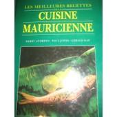 Les Meilleures Recettes De La Cuisine Mauricienne de Andrews Barry
