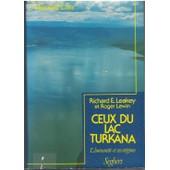 Ceux Du Lac Turkana - L'humanit� Et Ses Origines de Leakey, Richard Erskine