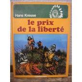 Les Peaux-Rouges - Le Prix De La Liberte de HANS KRESSE