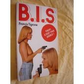 B.I.S ( Bis ) N� 2 : Trop C'est Pas Assez ! de FRANCIS TIGRONE
