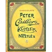 Album D'images, Chocolats Peter, Cailler's, Kohler, Nestl�. 4 Parties Avec Au Total De 1440 Timbres D'images En Couleurs.