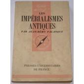 Les Imperialismes Antiques Les Imperialismes Antiques de Palanque J.R.