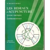 Les R�seaux D'acupuncture. Etude Critique Et Exp�rimentale de maurice mussat