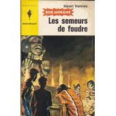 Bob Morane - Les Semeurs De Foudre de Henri Vernes