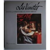 Les Vanit�s Dans La Peinture Au Xviie Si�cle - M�ditation Sur La Richesse, Le D�nuement Et La R�demption de Collectif