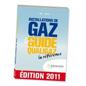 Installations De Gaz - Le Guide Qualigaz - La R�f�rence - Version 2011 de Collectif