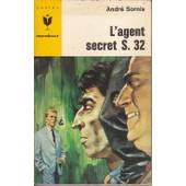 L'agent Secret S. 32 de Andr� Sornis