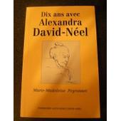 Dix Ans Avec Alexandra David-N�el de Peyronnet, M-M