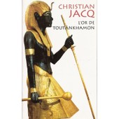L'or De Tout�nkhamon de Christian JACQ