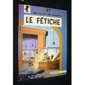 Le F�tiche (Beno�t Brisefer, Tome 7) de Peyo
