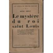 Le Myst�re Du Roi Saint Louis de Henri Gh�on