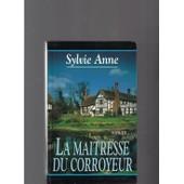 La Ma�tresse Du Corroyeur - Roman de sylvie anne