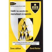 L'amr : Les Secrets Des Recruteurs � Succ�s de Barber, David