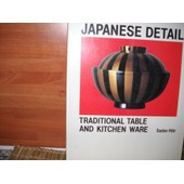 Japanese Detail Traditional Table And Kitchen Ware (By Sadao Hibi) de Fran�oise Clavier