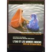 L'eau Et Les Mondes Indiens: Water And The Indian Worlds (Actes Du Colloque Du Sari, 2006) de Cecile Leonard Patricia Barbe Girault Nelly Gillet