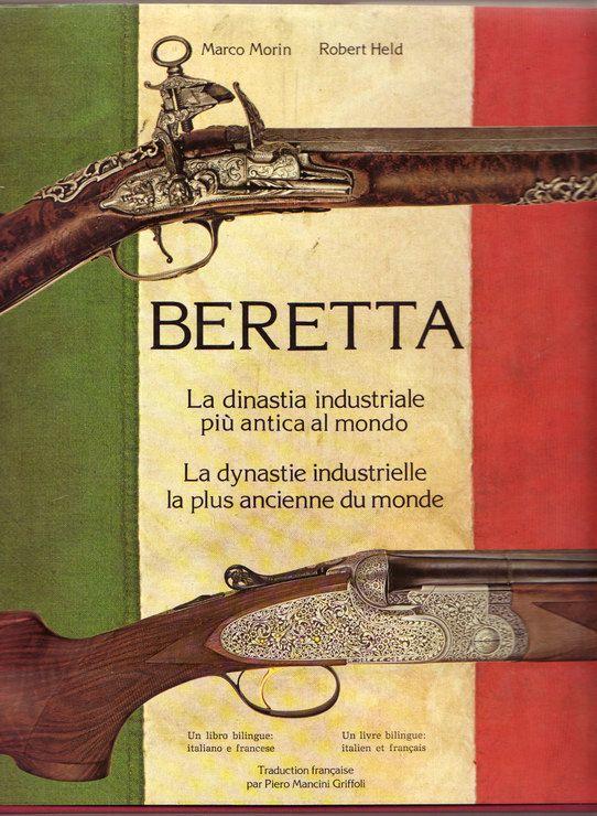 BERETTA - La dynastie industrielle la plus ancienne du monde