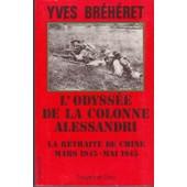 L'odyss�e De La Colonne Alessandri - La Retraite De Chine, Mars 1945-Mai 1945 de Yves Br�h�ret