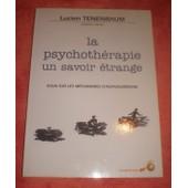 La Psychoth�rapie, Un Savoir �trange - Le Jeu De L'amour, Des Champs Morphiques Et De La Conscience Modifi�e Dans La Psychoth�rapie de Lucien Tenenbaum