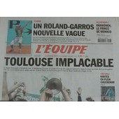 Journal L'equipe N� 18 594 : Toulouse Implacable