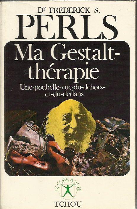 Ma Gestalt-thérapie - Une-poubelle-vue-du-dehors-et-du-dedans (Le Corps à vivre)