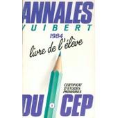 Annales Vuibert - Cep 1984 - Livre De L'�l�ve de Collectif