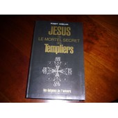 Jesus Ou Le Mortel Secret Des Templiers de robert ambelain